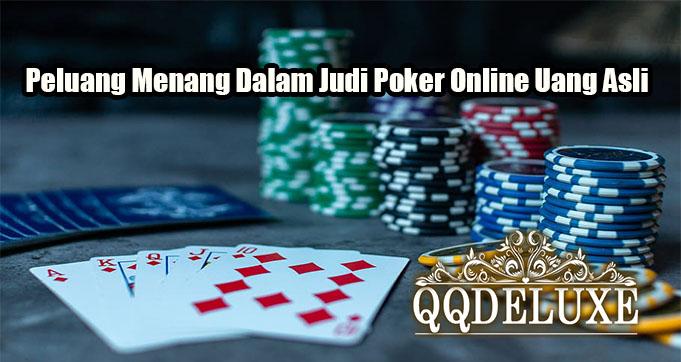 Peluang Menang Dalam Judi Poker Online Uang Asli