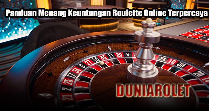Panduan Menang Keuntungan Roulette Online Terpercaya
