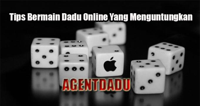 Tips Bermain Dadu Online Yang Menguntungkan